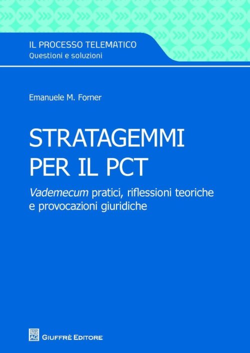 Stratagemmi pratici di procedura civile digitale.