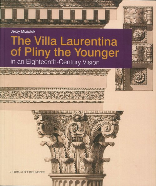 The Villa Laurentina of Pliny the Younger in An 18th Century Vision. [With DVD: English-Italian].