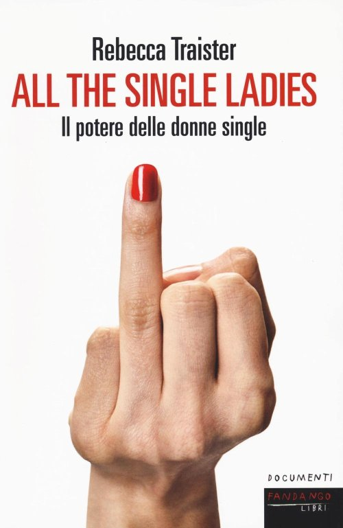 All the single ladies. Il potere delle donne single.