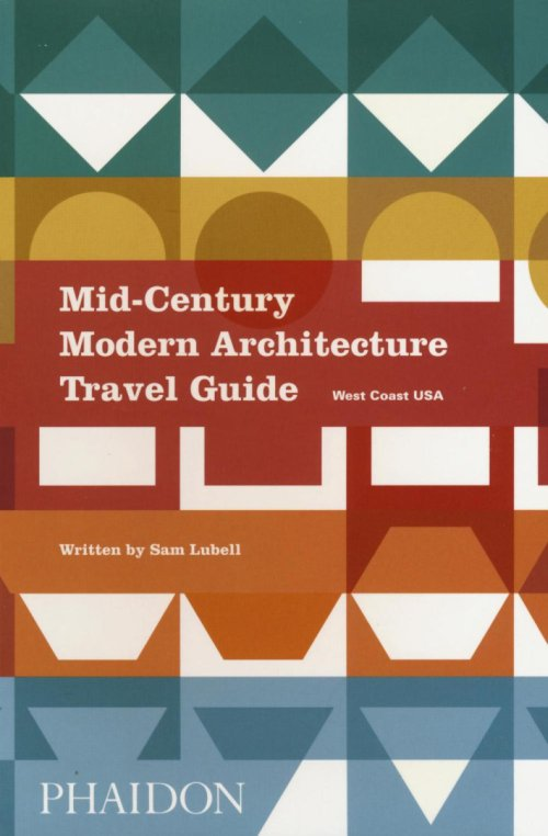 Mid-Century Modern Architecture Travel Guide: West Coast USA.