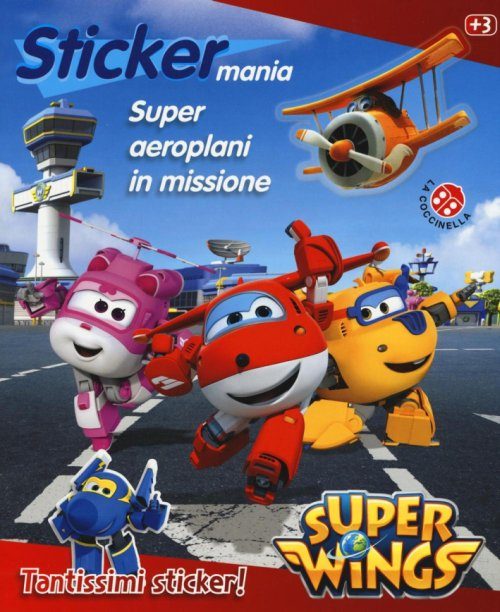 Super aeroplani in missione. Sticker mania. Super Wings.