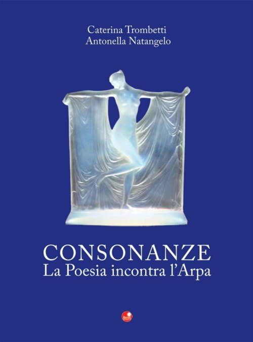 Consonanze. La poesia incontra l'arpa. Con CD audio.