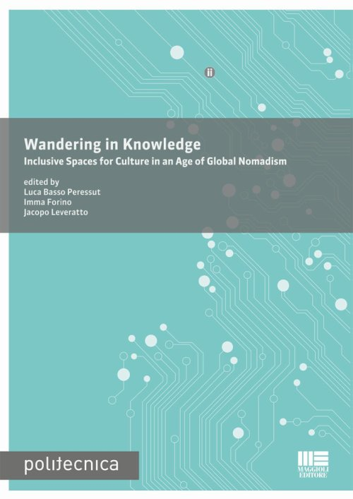 Wandering in knowledge. Inclusive spaces for culture in an age of global nomadism.