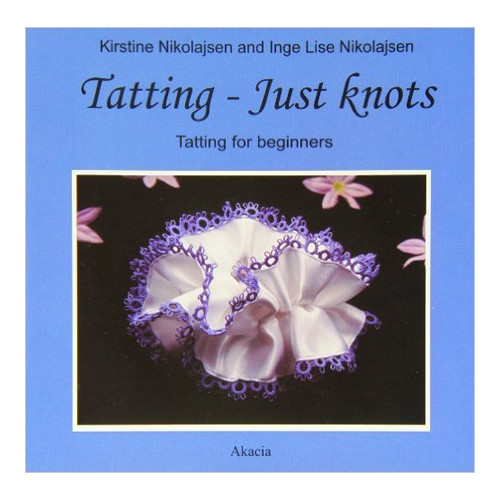 Tatting - Just Knots. Tatting For Beginners.