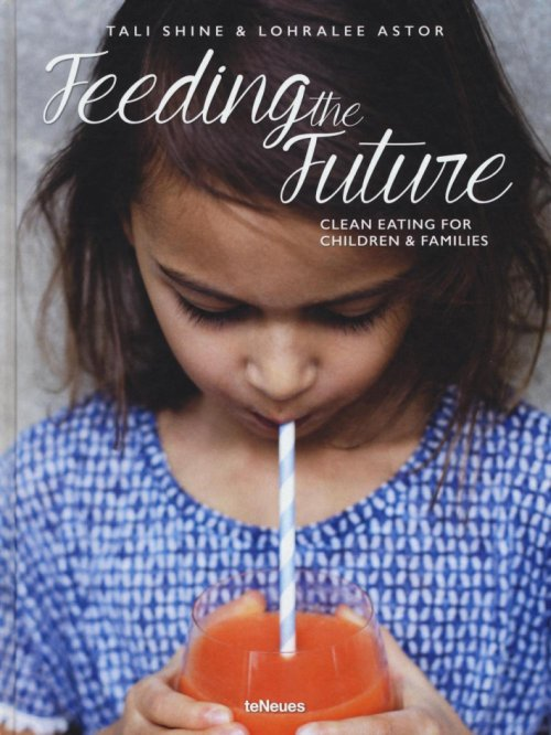 Feeding the future. Clean eating for children & families.