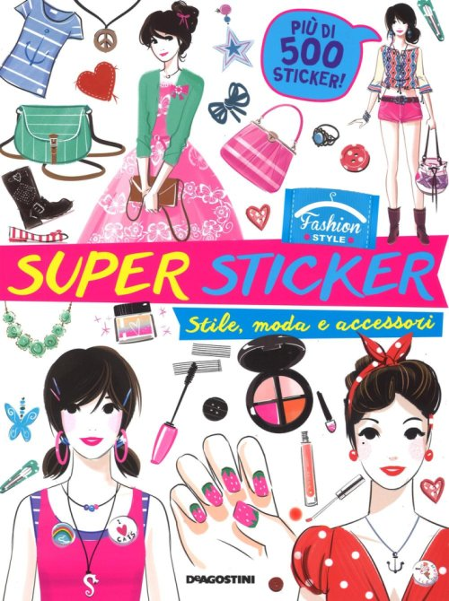 Moda e accessori. Super Stickers. Con adesivi.