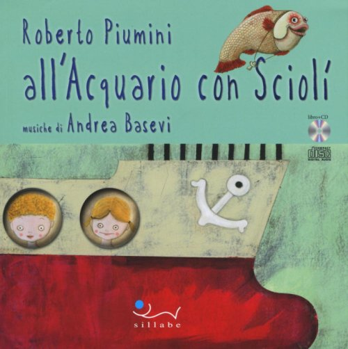 All'Acquario con Sciolì [con CD musicale].