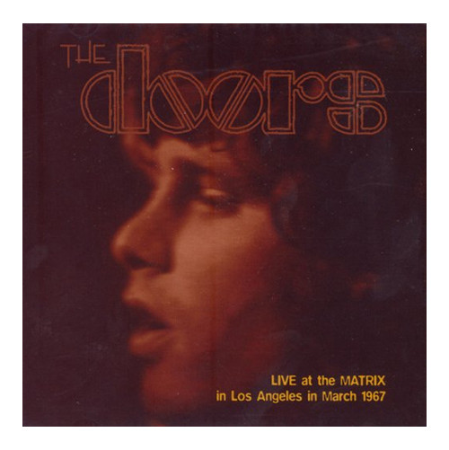 The Doors. Live At the Matrix in Los Angeles in March 1967. CD.