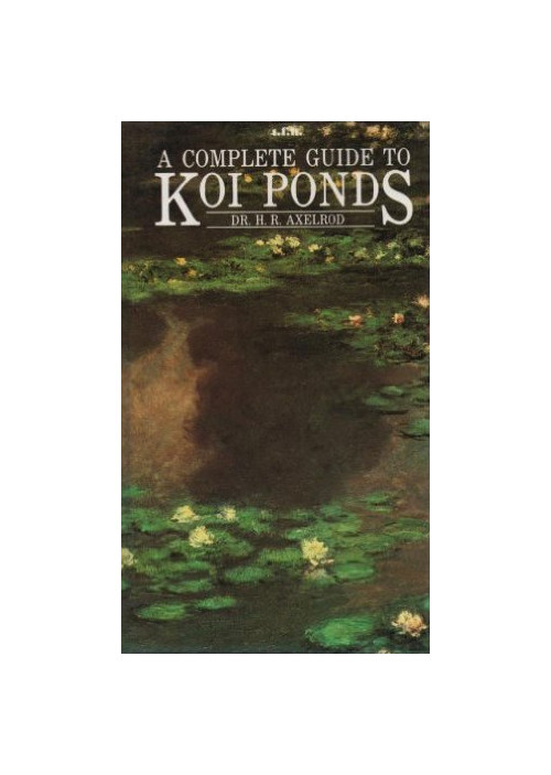 Complete Guide to Koi Ponds.
