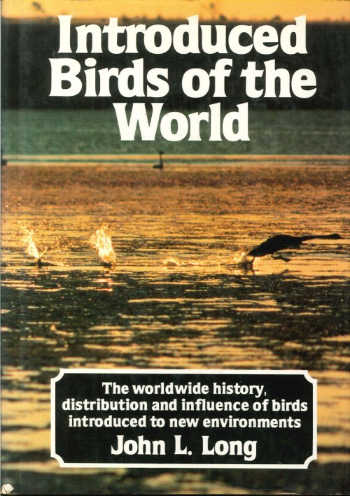 Introduced Birds of the World: Worldwide History, Distribution and Influence of Birds Introduced to New Environments.