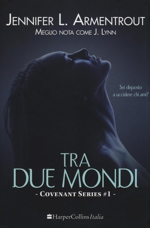 Tra due mondi. Covenant series. Vol. 1.