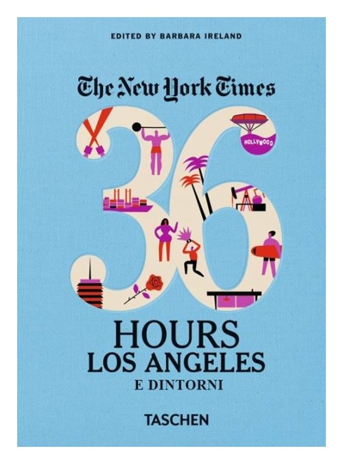 NYT. 36 hours. Los Angeles e dintorni.