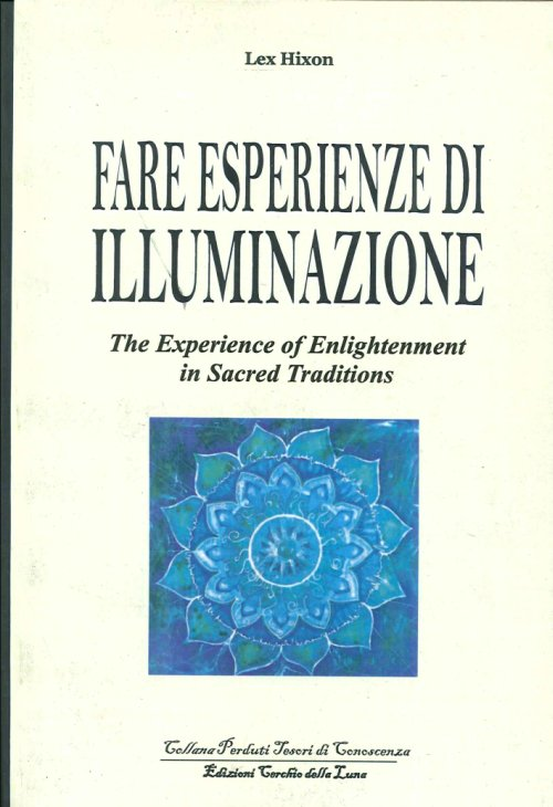 Fare Esperienze di Meditazione. The Experience of Enlightenment in Sacred Traditions.
