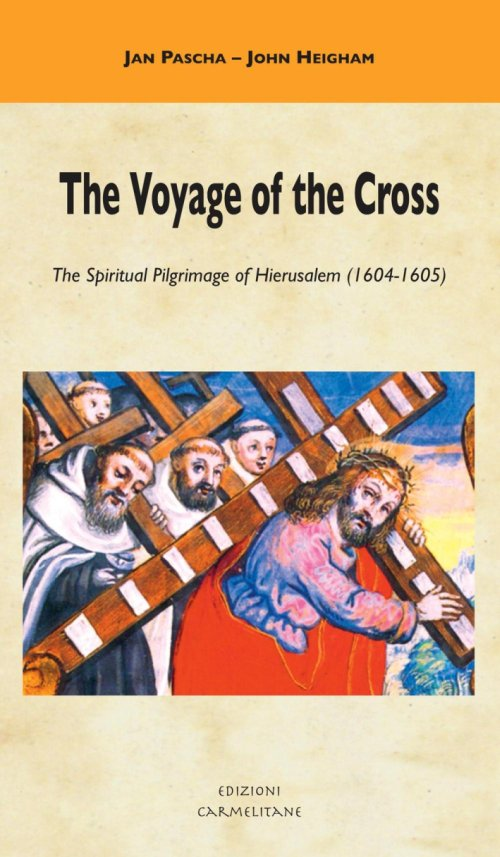 The Voyage of the Cross. The Spiritual Pilgrimage of Hierusalem (1604-1605).