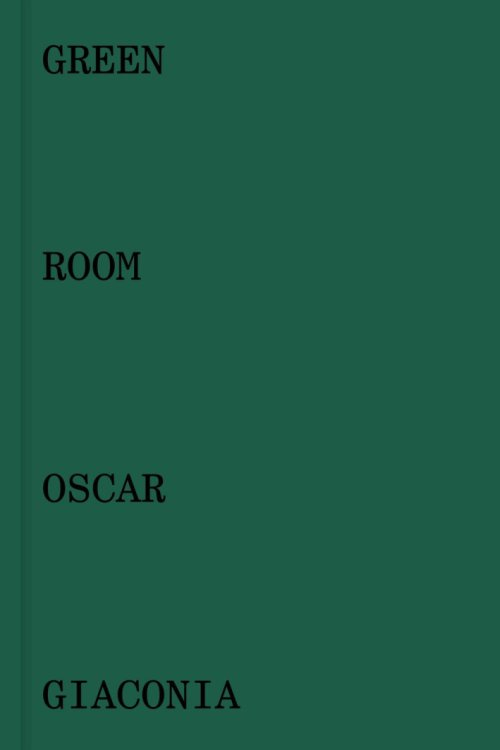 Oscar Giaconia. Green room.