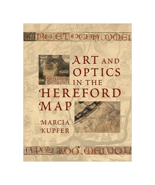 Art and Optics in the Hereford Map. An English Mappa Mundi, c. 1300.