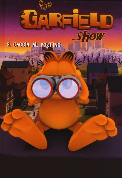 Caccia al postico. The Garfield show. Vol. 8.