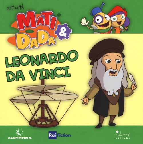 Leonardo da Vinci. Art with Matì and Dadà.