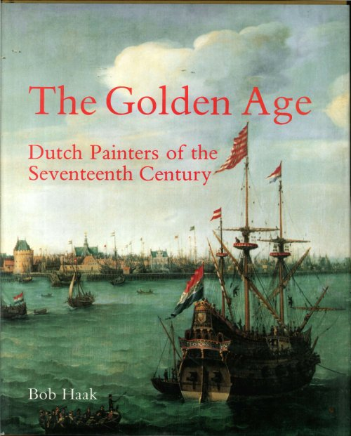 The Golden Age: Dutch Painters of the Seventeenth Century.