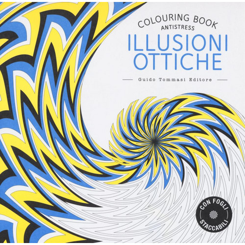 Illusioni ottiche. Colouring book.