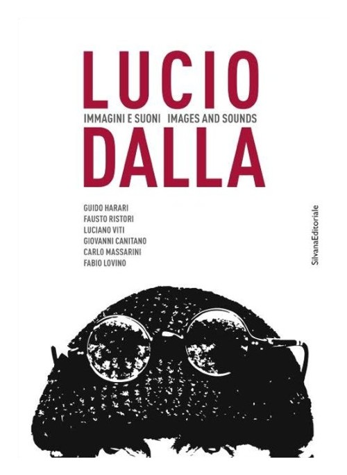 Lucio Dalla. Immagini e suoni. Images and Sounds.