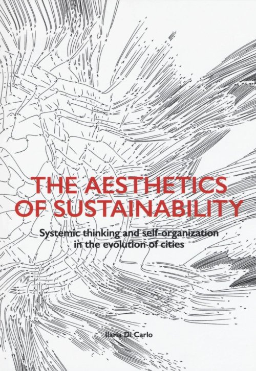 The aesthetics of sustainability. Systemic thinking and self-organization in the evolution of cities.