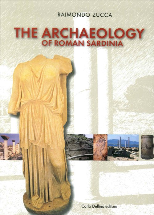 The Archaeology of Roman Sardinia.