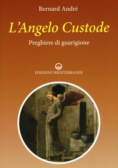 L'angelo custode. Preghiere di guarigione.