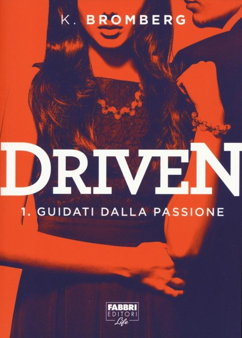 Guidati dalla passione. Driven. Vol. 1.