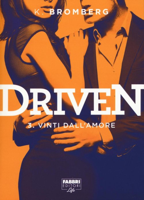Vinti dal sentimento. Driven. Vol. 3.