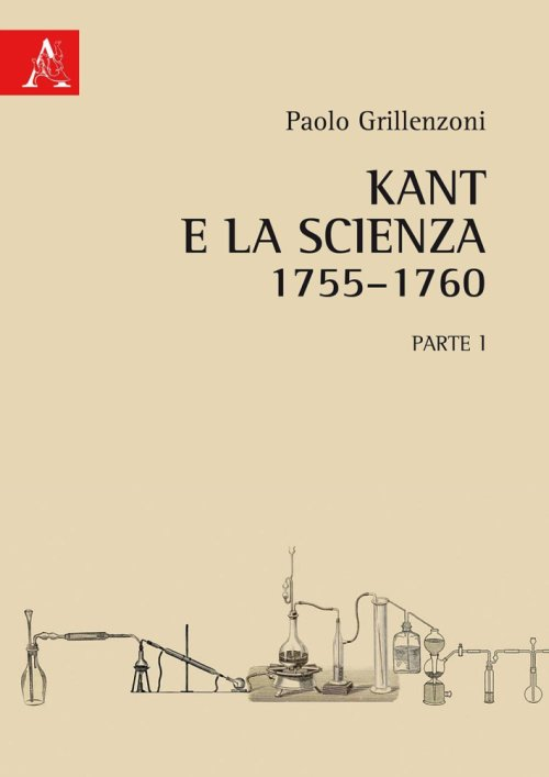 Kant e la scienza (1755-1760). Vol. 1.