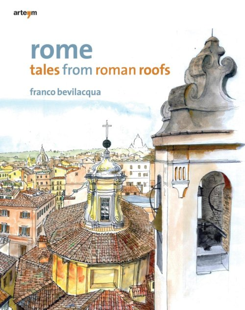 Rome. Tales from Roman Roofs.