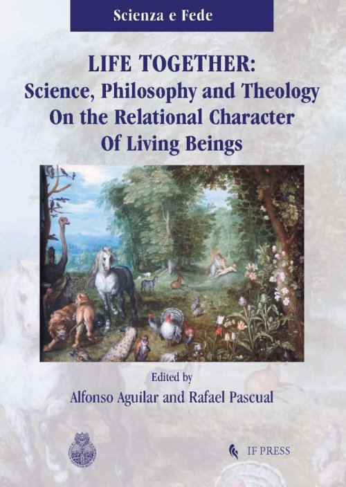 Life together. Science, philosophy and theology on the relational character of living beings.