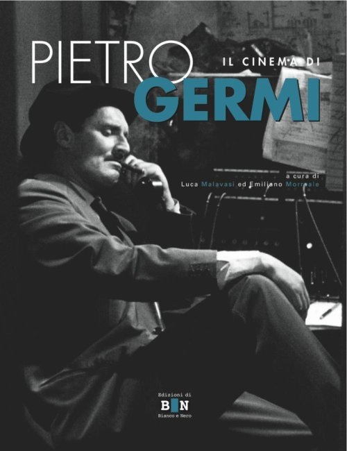 Il Cinema di Pietro Germi.
