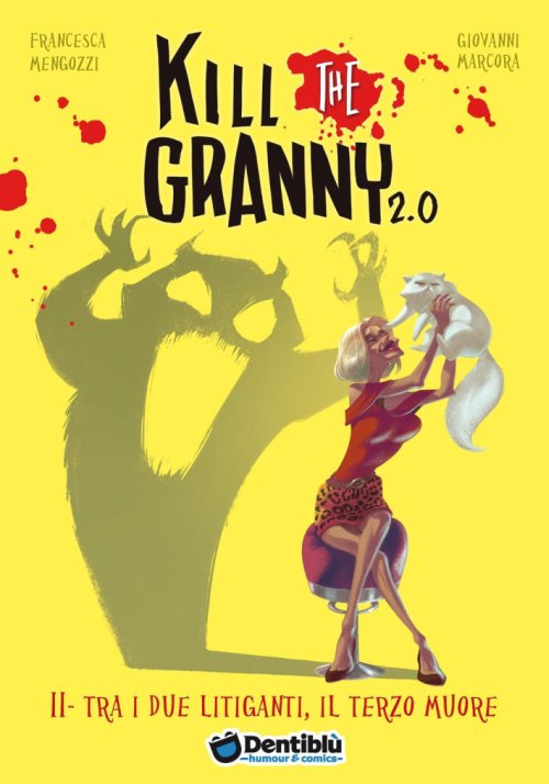 Tra i due litiganti, il terzo muore. Kill the granny 2.0. Vol. 2.