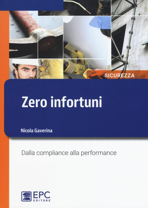 Zero infortuni. Dalla compliance alla performance.