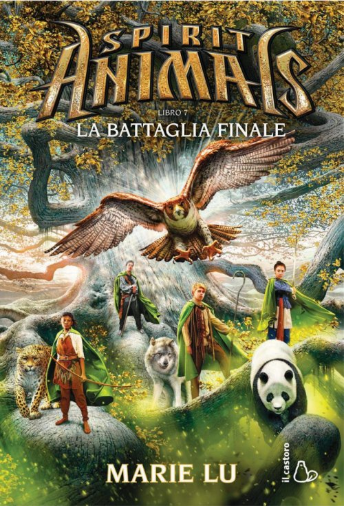 La battaglia finale. Spirit animals. Vol. 7.