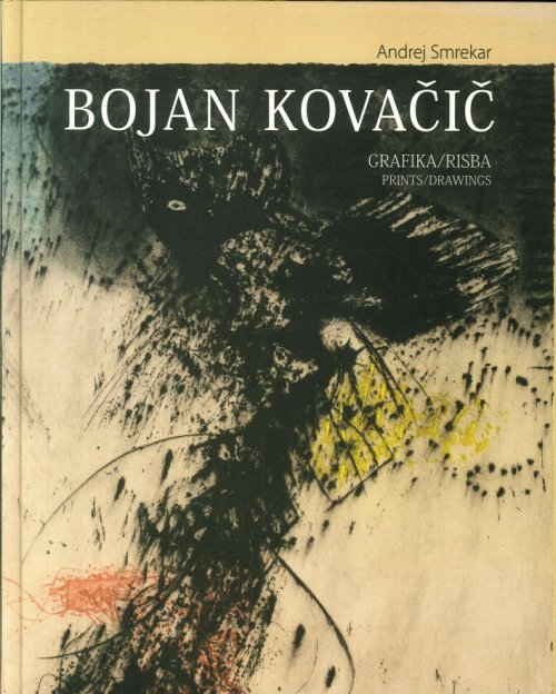 Bojan Kovacic: Grafika/Risba. Prints/drawings.