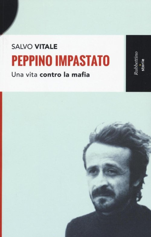 Peppino Impastato. Una vita contro la mafia. Con CD Audio.