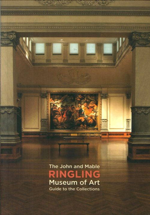 The John and Mable. Ringling Museum of Art. Guide To the Collections.