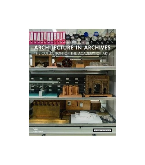Architecture in Archives. The Collection of the Academy of Arts.