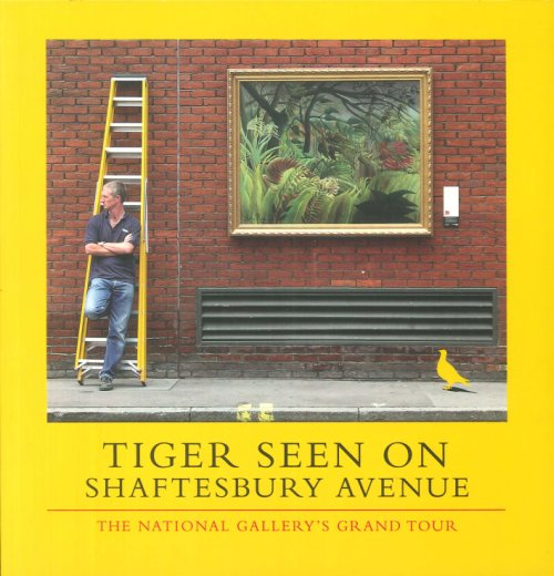 Tiger Seen On Shaftesbury Avenue. The National Gallery'S Grand Tour.