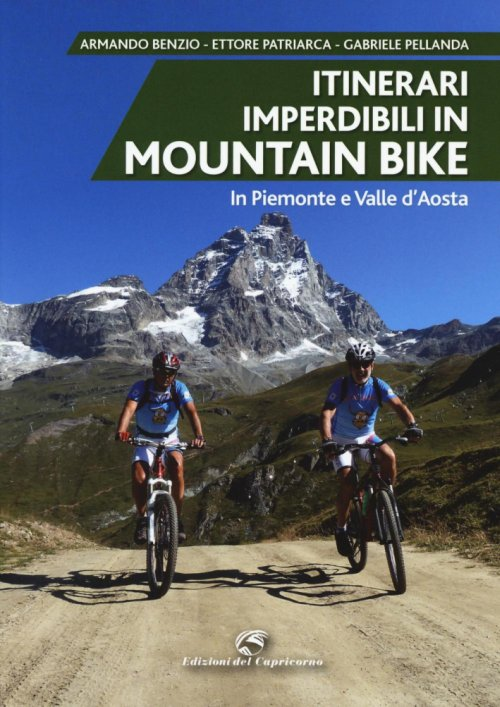 Itinerari imperdibili in mountain bike in Piemonte e Valle d'Aosta.