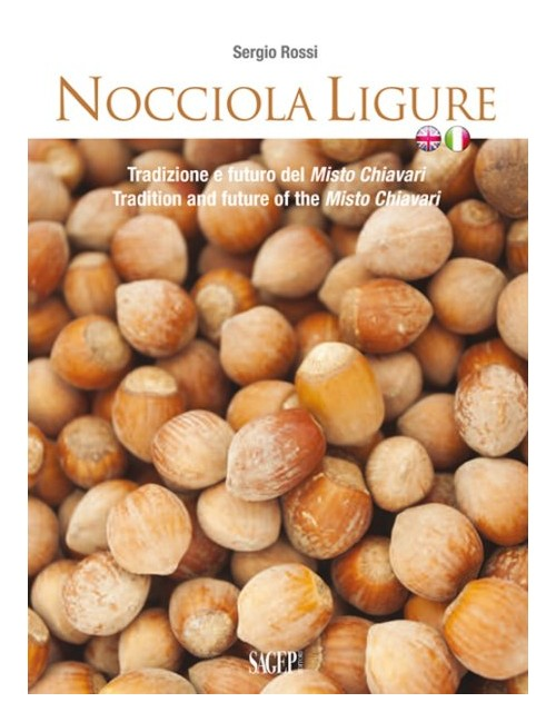 Nocciola ligure. Tradizione e futuro del Misto Chiavari­Tradition and future of the Misto Chiavari.
