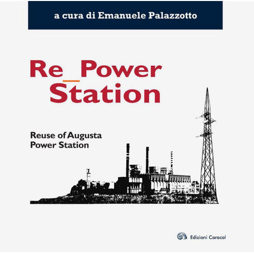 Re_Power Station. Reuse of Augusta Power Station.