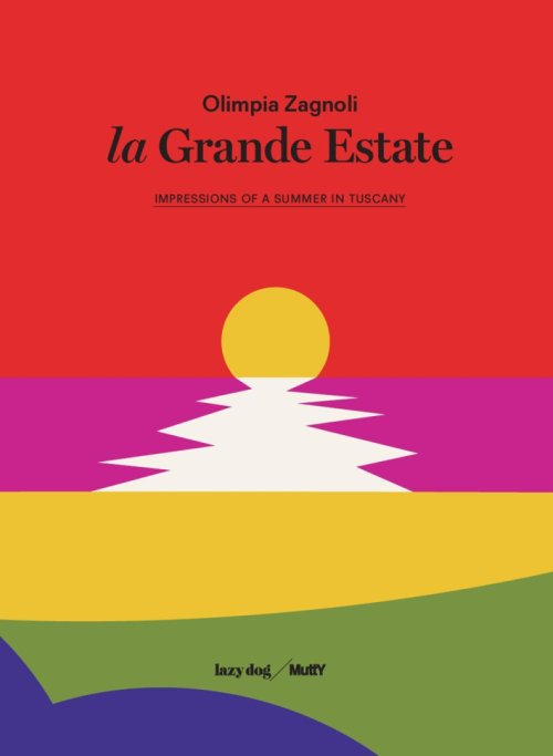 La Grande Estate. Impressions of a Tuscan.