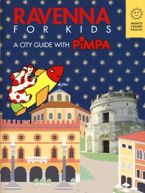 Ravenna for kids. A city guide with Pimpa.