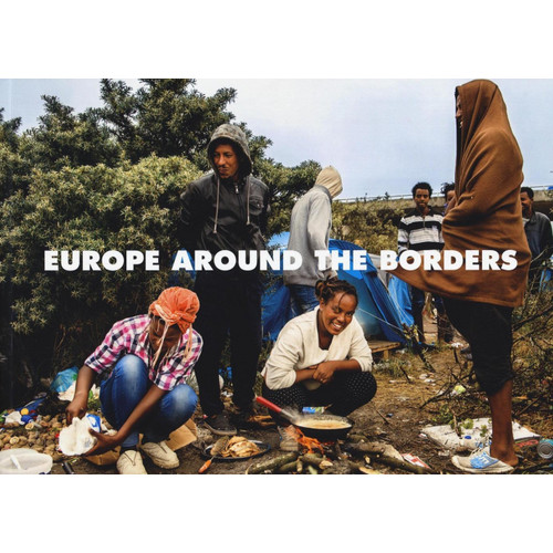 Europe around the borders. 2014-2016. Diario di viaggio sui confini dell'Europa.