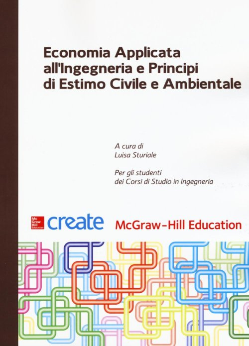 Economia applicata all'ingegneria e principi di estimo.