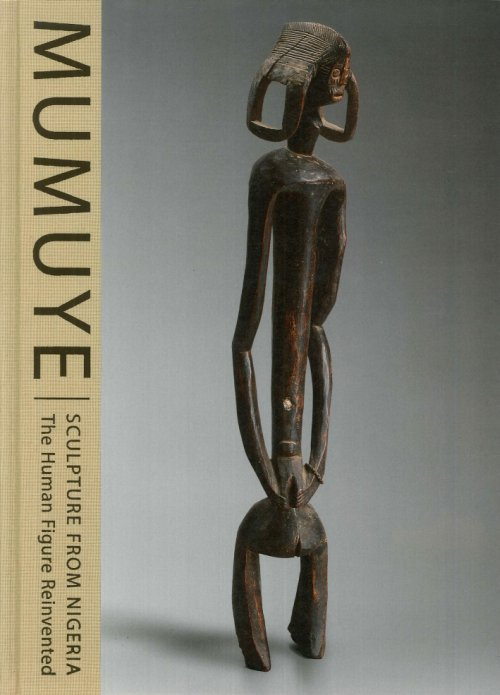 Mumuye. Sculpture from Nigeria. The Human Figure Reinvented.
